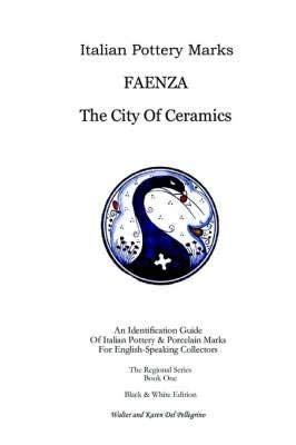 9781411668348: Italian Pottery Marks: Faenza the City of Ceramics
