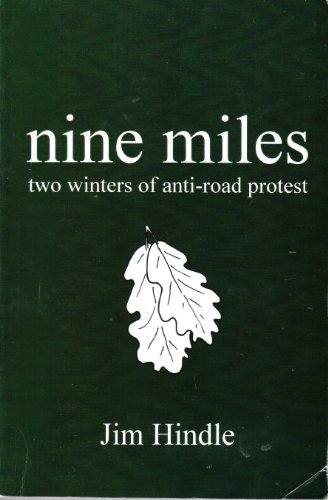 9781411672154: Nine Miles; Two Winters of Anti-road Protest