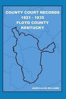 9781411672765: County Court Records 1821-1835 Floyd County, Kentucky