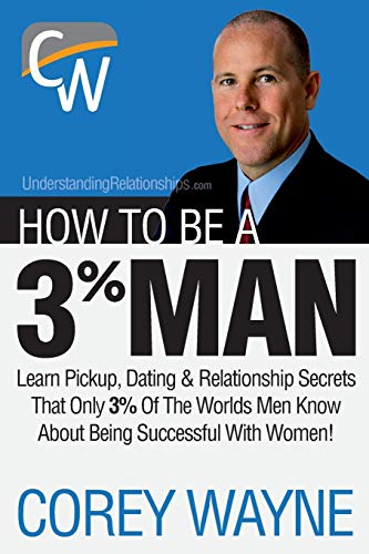 9781411673366: How to Be a 3% Man, Winning the Heart of the Woman of Your Dreams