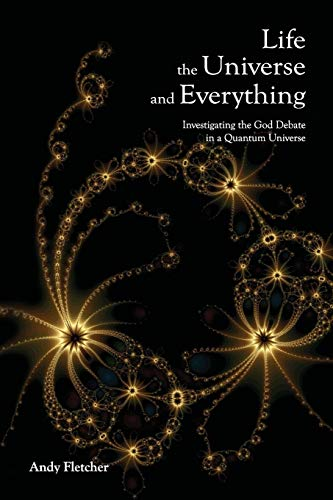 Life, the Universe, and Everything Investigating the: Fletcher, Andy