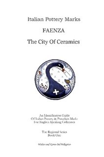 9781411674523: Italian Pottery Marks: Faenza the City of Ceramics