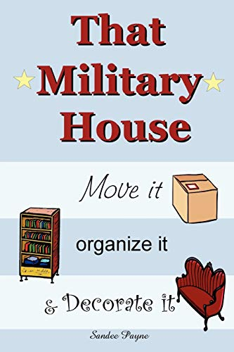 9781411676374: That Military House: Move It, Organize It & Decorate It