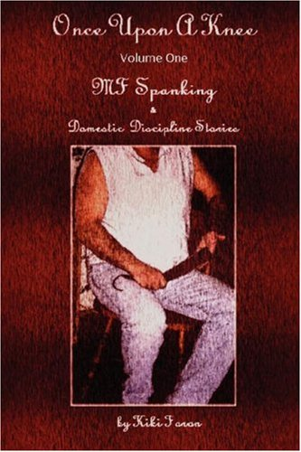 9781411678248: Once Upon a Knee MF Spanking & Domestic Discipline Stories Volume One
