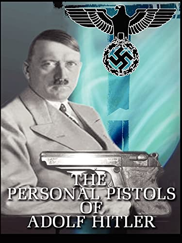 9781411678668: The Personal Pistols of Adolf Hitler