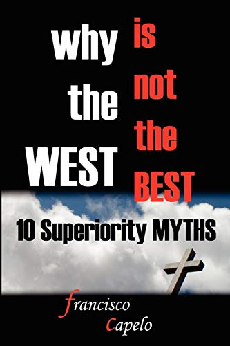 9781411680487: Why the West is not the Best - 10 Superiority MYTHS