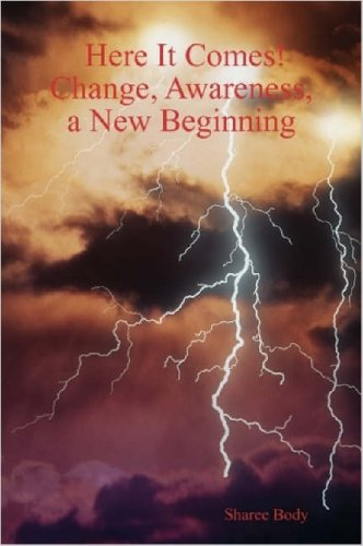 9781411680838: Here It Comes! Change, Awareness, a New Beginning