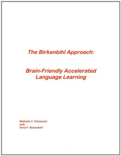 9781411680999: The Birkenbihl Approach: Brain-Friendly Accelerated Language Learning