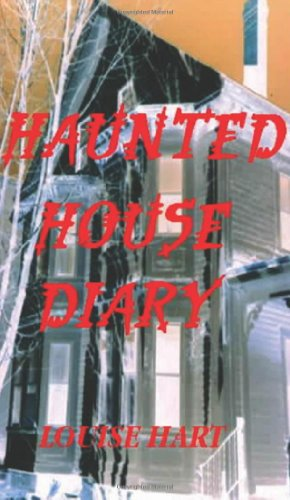The Haunted House Diary: Louise Hart