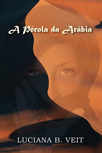 A Perola Da Arabia (Paperback): B. Luciana Veit