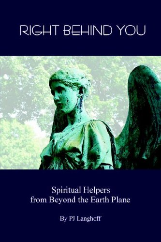 9781411684430: Right Behind You, Spiritual Helpers from Beyond the Earth Plane