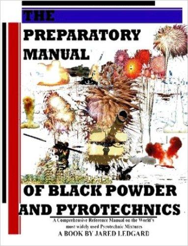 9781411685741: The Preparatory Manual of Black Powder and Pyrotechnics