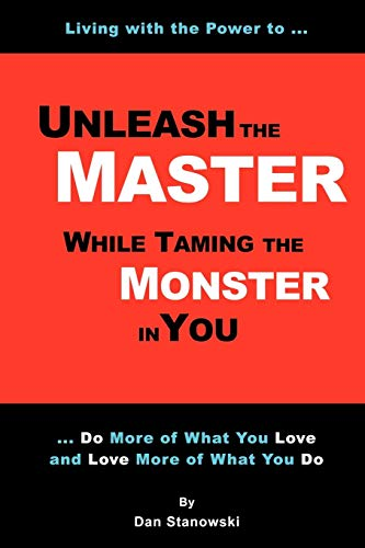 9781411686144: Unleash the Master ... While Taming the Monster ... In You!