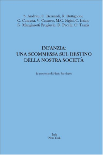Infanzia:Una Scommessa sul Destino della Nostra Societ?�: Gabriella Mangiarotti Frugiuele