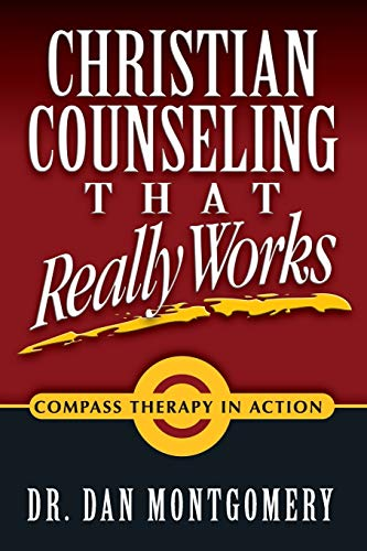 Christian Counseling That Really Works: Montgomery, Dan