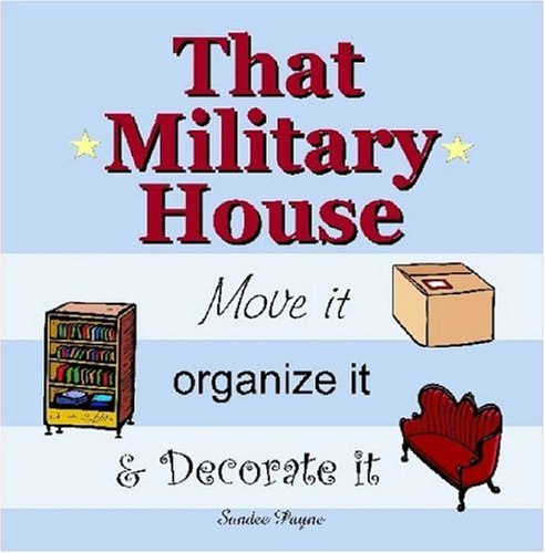 9781411687806: That Military House: Move it, Organize it & Decorate it