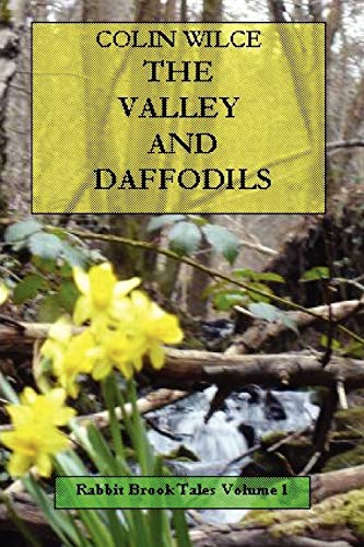 The Valley and Daffodils ( Rabbit Brook Tales Volume 1 ) * Signed By Author *