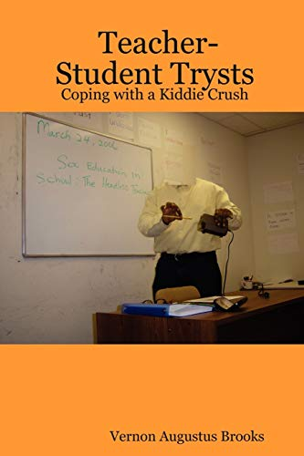 9781411689732: Teacher-Student Trysts: Coping with a Kiddie Crush