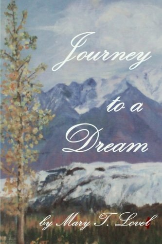 Journey to A Dream: Mary T. Lovel