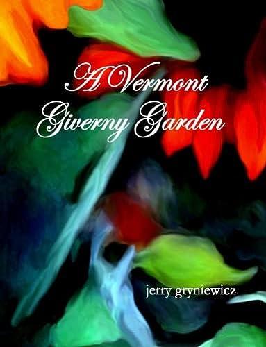 9781411691544: A Vermont Giverny Garden