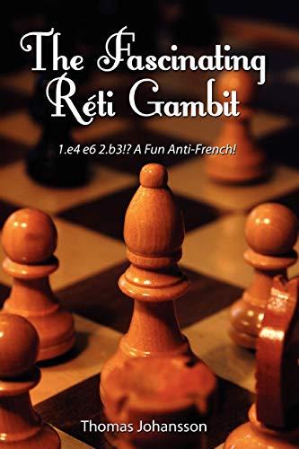 The Fascinating Réti Gambit: Johansson, Thomas