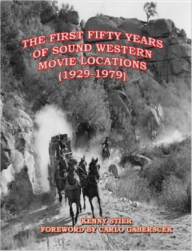 The First Fifty Years of Sound Western Movie Locations (1929-1979): Stier, Kenny