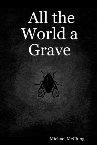 9781411693296: All the World a Grave