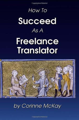 How to Succeed as a Freelance Translator: Corinne McKay