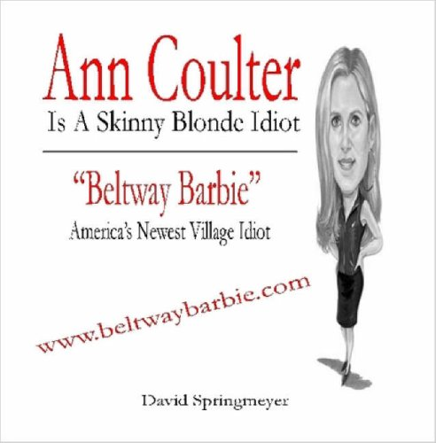 9781411696969: Ann Coulter Is A Skinny Blonde idiot