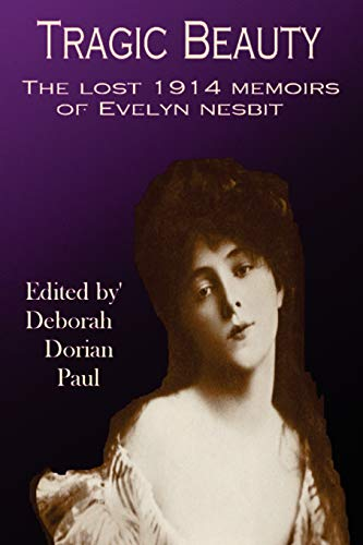 9781411696976: Tragic Beauty: The Lost 1914 Memoirs of Evelyn Nesbit