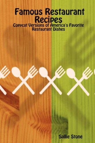 9781411697096: Famous Restaurant Recipes: Copycat Versions of America's Favorite Restaurant Dishes