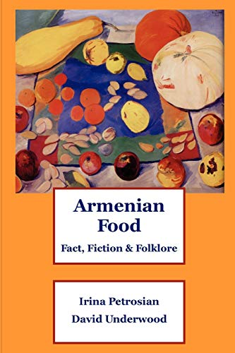 9781411698659: Armenian Food: Fact, Fiction & Folklore