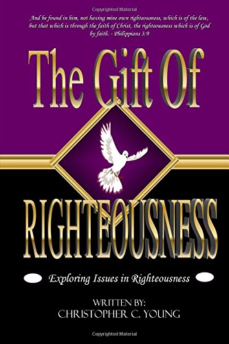 9781411698772: The Gift of Righteousness - Exploring Issues in Righteousness