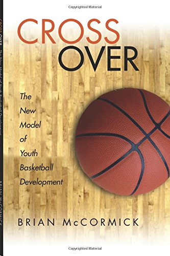 9781411698857: Cross Over The New Model of Youth Basketball Development