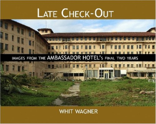 9781411699571: Late Check-Out: Images From The Ambassador Hotel's Final Two Years