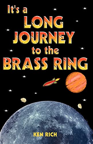 It's A Long Journey To The Brass Ring (and that ain't no bologna): Ken Rich