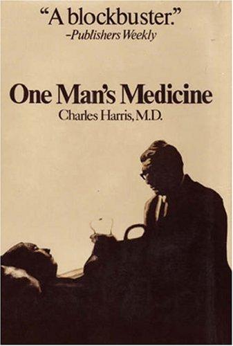 One Man's Medicine: Charles Harris M.D.