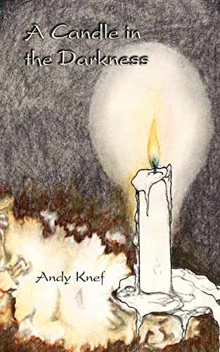 A Candle in the Darkness: Andy Knef