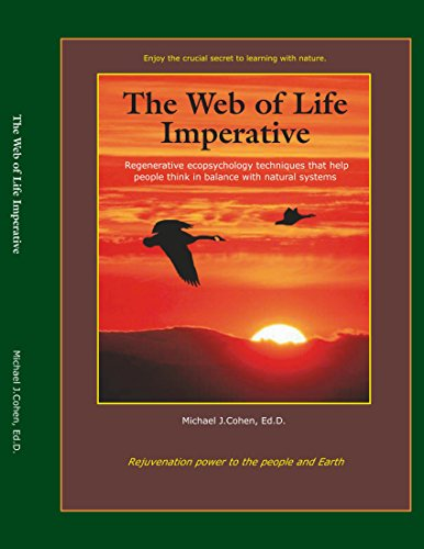 The Web of Life Imperative: Regenerative Ecopsychology Techniques that Help People Think in Balance...