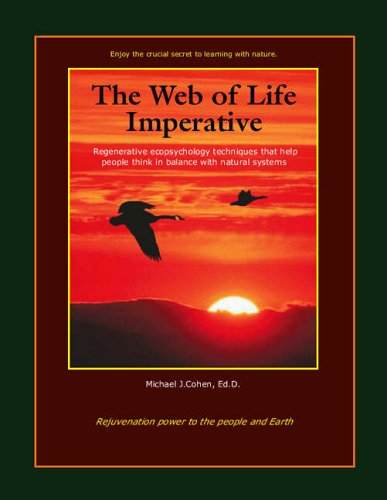 9781412001854: The Web of Life Imperative: Regenerative Ecopsychology Techniques that Help People Think in Balance with Natural Systems