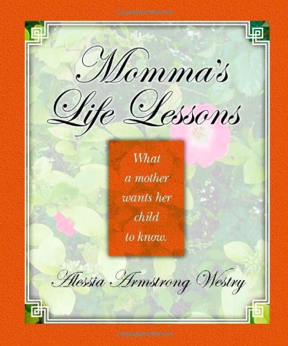 Momma's Life Lessons: Alessia Westry Armstrong
