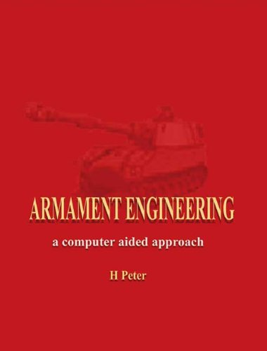Armament Engineering: A Computer Aided Approach: H. Peter