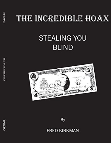 9781412002943: The Incredible Hoax: Stealing You Blind