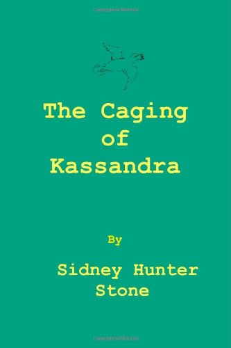 the CAGING of KASSAND *: STONE, Sidney Hunter