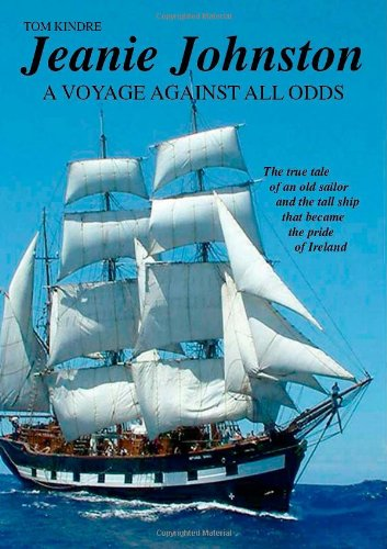 Jeanie Johnston: A Voyage Against All Odds: Kindre, Tom