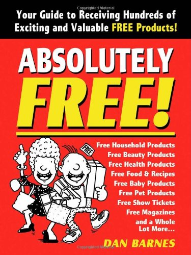 9781412005784: Absolutely Free!: Your Guide to Receiving Hundreds of Exciting and Valuable Free Products