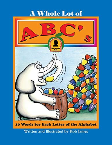 A Whole Lot of ABC's (1412006775) by Robert James