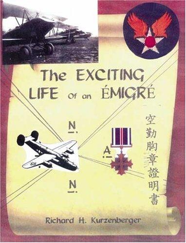 The Exciting Life of an Emigre: Kurzenberger, Richard H.
