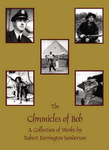 The Chronicles of Bob: A Collection of Works by Robert Farrington Sanderson: Tom Sanderson