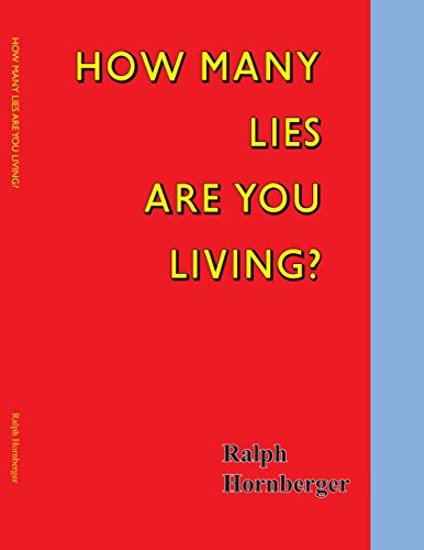 How Many Lies Are You Living?: Ralph Hornberger